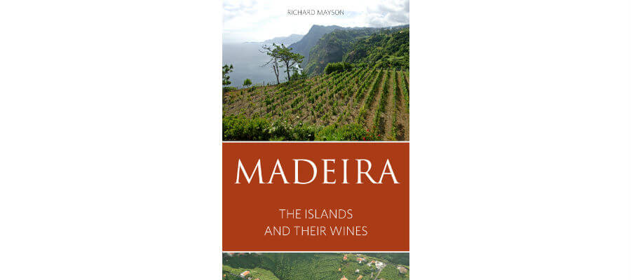 Madeira: The Islands and their Wines in infideas.com madeira Madeira: The Islands and their Wines by Richard Mayson Blend All About Wine Richard Mayson Madeira Wines 1