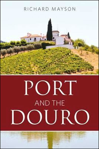 Blend-All-About-Wine-Port Wine and the Douro-1 vinho do porto Port and the Douro - Richard Mayson Blend All About Wine Port and the Douro 1